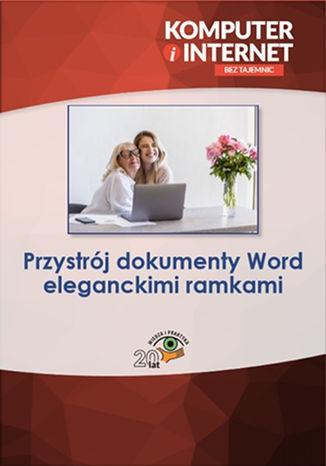 Okładka książki Przystrój dokumenty Word eleganckimi ramkami