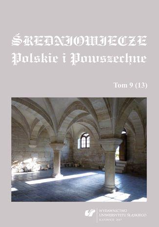Okładka książki/ebooka Średniowiecze Polskie i Powszechne. T. 9 (13)