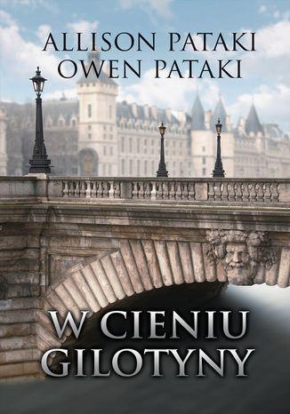 Okładka książki/ebooka W cieniu gilotyny