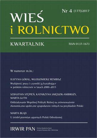 Okładka książki Wieś i Rolnictwo nr 4(177)/2017