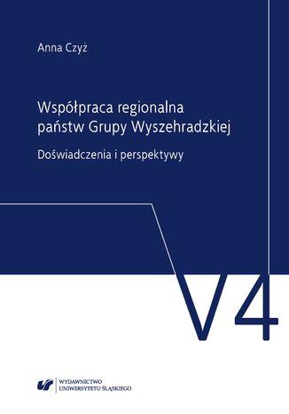 Okładka książki Współpraca regionalna państw Grupy Wyszehradzkiej. Doświadczenia i perspektywy