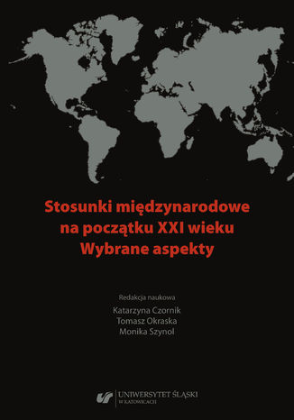 Okładka książki/ebooka Stosunki międzynarodowe na początku XXI wieku. Wybrane aspekty