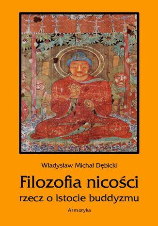 Okładka książki Filozofia nicości. Rzecz o istocie buddyzmu