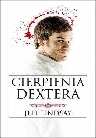 Okładka książki/ebooka Cierpienia Dextera