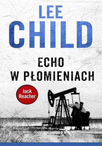 Okładka książki Jack Reacher. Echo w płomieniach
