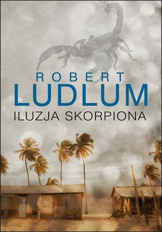 Okładka książki/ebooka Iluzja Skorpiona