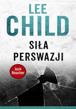 Okładka książki Jack Reacher. Siła perswazji