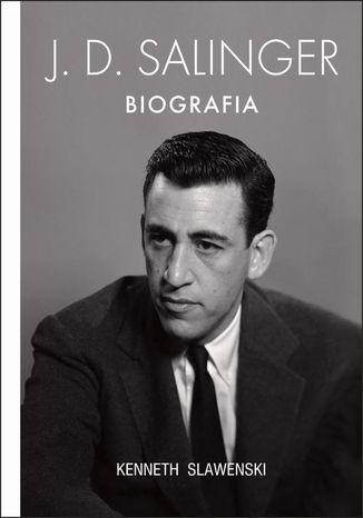 Okładka książki J.D. Salinger. Biografia
