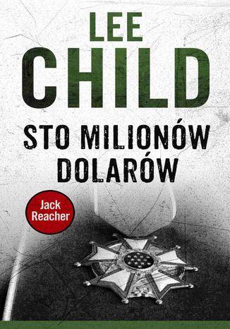 Okładka książki Jack Reacher. Sto milionów dolarów
