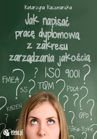 Okładka książki/ebooka Jak napisać pracę dyplomową z zakresu zarządzania jakością?