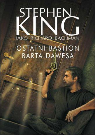 Okładka książki/ebooka Ostatni bastion Barta Dawesa