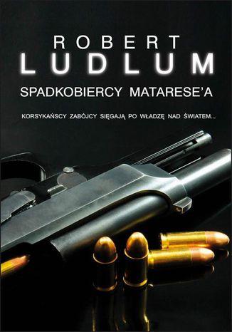 Okładka książki/ebooka Spadkobiercy Matarese'a