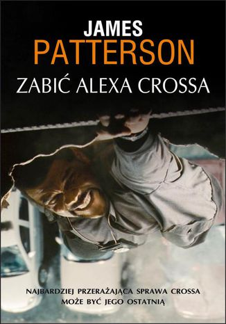 Okładka książki/ebooka Zabić Alexa Crossa