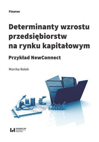 Okładka książki/ebooka Determinanty wzrostu przedsiębiorstw na rynku kapitałowym. Przykład NewConnect