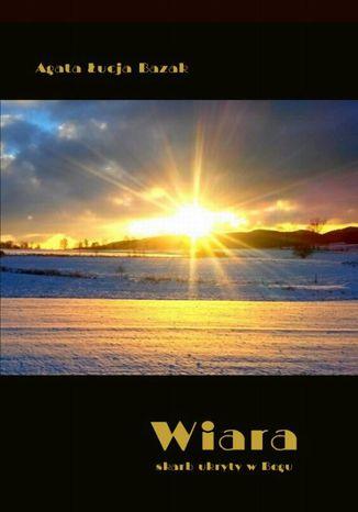 Okładka książki/ebooka Wiara. Skarb ukryty w Bogu