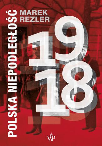 Okładka książki Polska niepodległość 1918