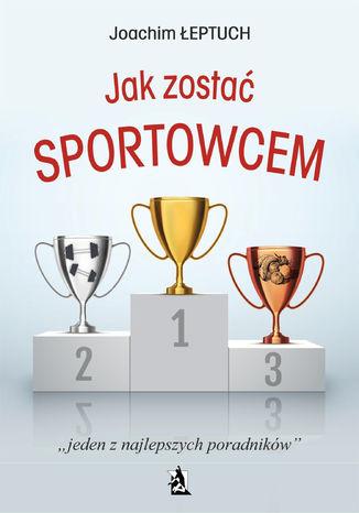 Okładka książki Jak zostać sportowcem