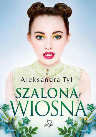 Okładka książki Szalona wiosna