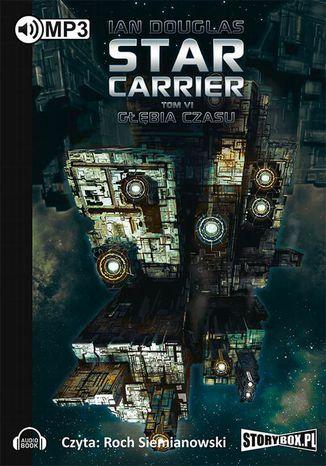 Okładka książki Star Carrier Tom 6 Głębia czasu