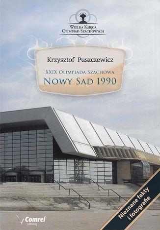 Okładka książki XXIX Olimpiada Szachowa - Nowy Sad 1990