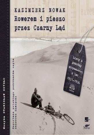 Okładka książki/ebooka Rowerem i pieszo przez Czarny Ląd. Listy z podróży afrykańskiej z lat 1931-1936