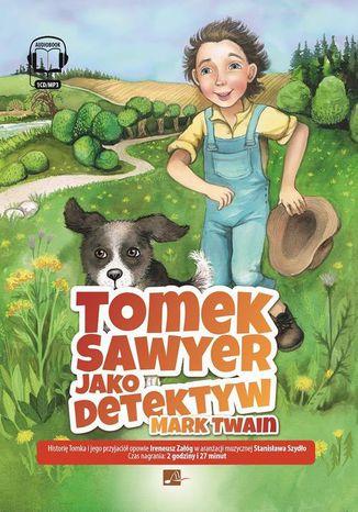 Okładka książki Tomek Sawyer jako detektyw