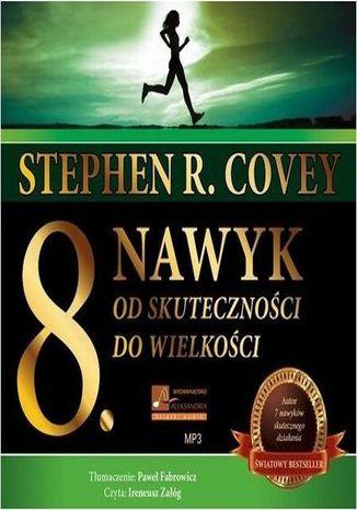 Okładka książki ÓSMY NAWYK. Od skuteczności do wielkości