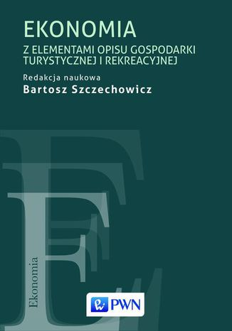 Okładka książki Ekonomia z elementami opisu gospodarki turystycznej i rekreacyjnej