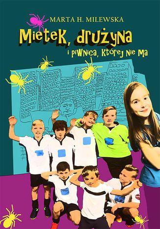 Okładka książki Mietek drużyna i piwnica której nie ma