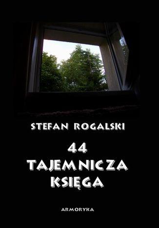 Okładka książki/ebooka 44  Tajemnicza księga. Złoty róg