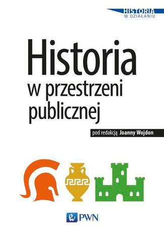Okładka książki Historia w przestrzeni publicznej