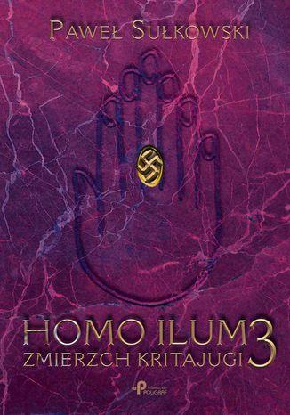 Okładka książki Homo Ilum 3. Zmierz Kritajugi