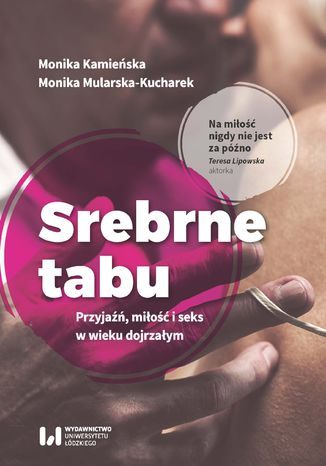 Okładka książki/ebooka Srebrne tabu. Przyjaźń, miłość i seks w wieku dojrzałym