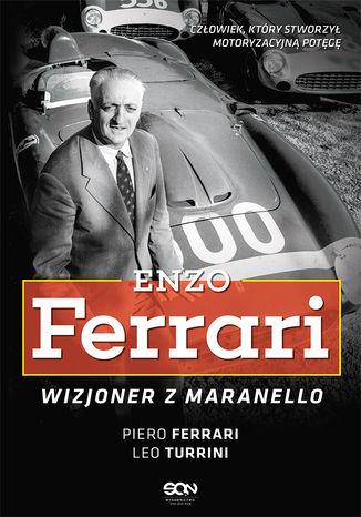 Okładka książki Enzo Ferrari. Wizjoner z Maranello