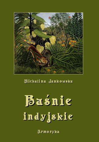 Okładka książki Baśnie indyjskie oraz z innych krain egzotycznych