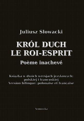 Okładka książki Król Duch. Le Roi-Esprit. Pome inachevé