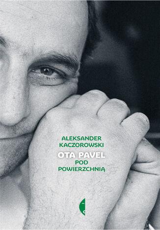 Okładka książki/ebooka Ota Pavel. Pod powierzchnią