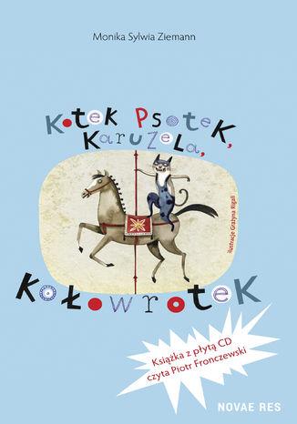 Okładka książki/ebooka Kotek Psotek Karuzela Kołowrotek