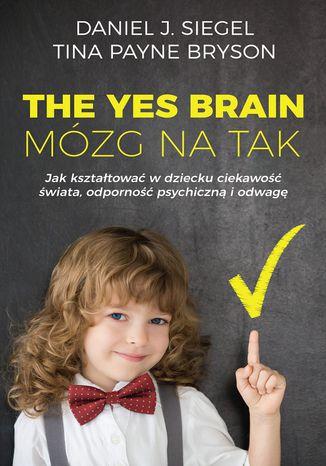 Okładka książki The Yes Brain. Mózg na Tak