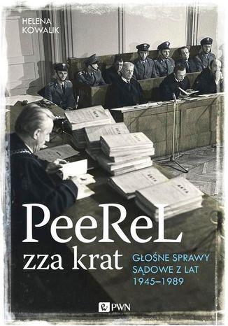 Okładka książki PeeReL zza krat. Głośne sprawy sądowe z lat 1945-1989