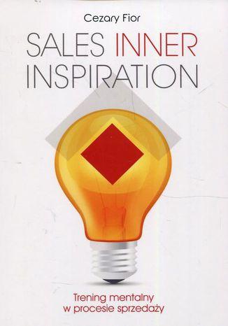 Okładka książki/ebooka Sales Inner Inspiration. Trening mentalny w procesie sprzedaży