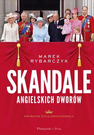 Okładka książki Skandale angielskich dworów