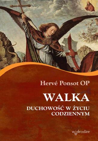 Okładka książki/ebooka Walka. Duchowość w życiu codziennym