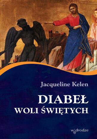 Okładka książki Diabeł woli świętych