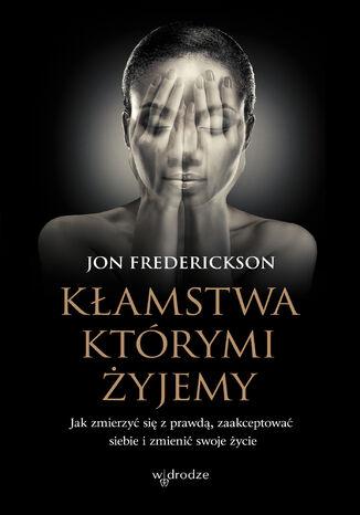 Okładka książki Kłamstwa, którymi żyjemy