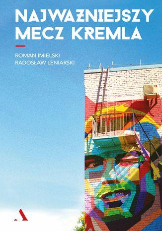 Okładka książki/ebooka Najważniejszy mecz Kremla