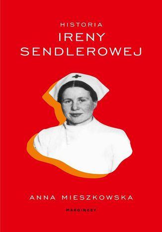 Okładka książki Historia Ireny Sendlerowej