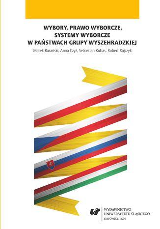 Okładka książki Wybory, prawo wyborcze, systemy wyborcze w państwach Grupy Wyszehradzkiej