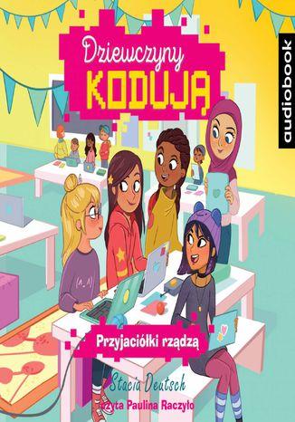 Okładka książki Dziewczyny kodują. Przyjaciółki rządzą. Tom 2