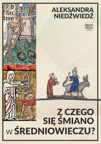 Okładka książki Z czego się śmiano w średniowieczu?
